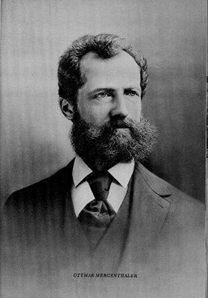 Ottmar Mergenthaler - The inventor of the first linotype machine